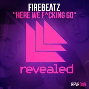 Here We Fucking Go - Firebeatz