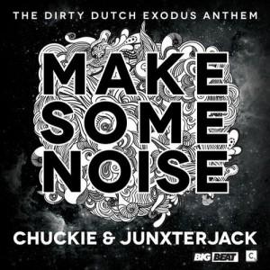 Make Some Noise - Chuckie & Junxter Jack