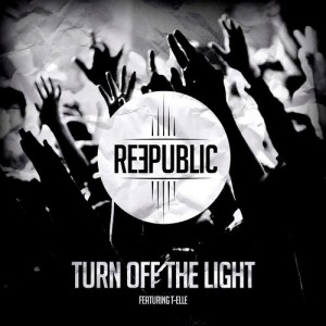 Turn Off The Light - Reepublic