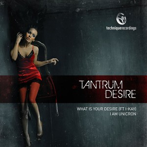 What Is Your Desire/I Am Unicron - Tantrum Desire