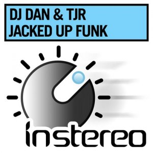 Jacked Up Funk - TJR & DJ Dan