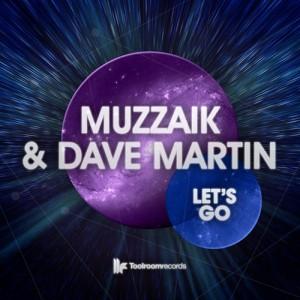 Let's Go - Muzzaik & Dave Martin