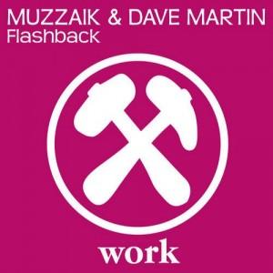 Muzzaik & Dave Martin - Flashback (Original Mix)