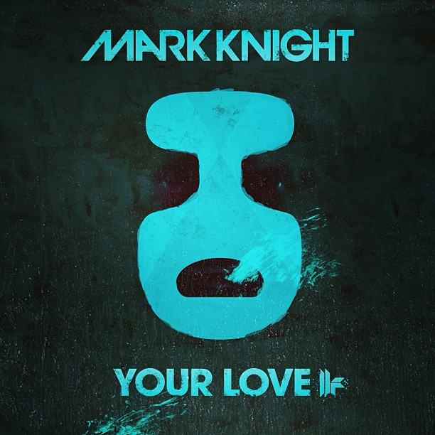 Mark Knight - Your Love (Original Mix)
