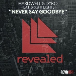 Never Say Goodbye ft. Bright Lights - Hardwell & Dyro