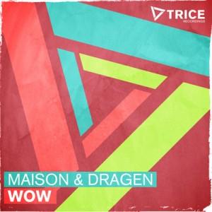 Wow - Maison & Dragen
