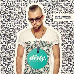 Dirty House Mixtape 7 (July 2013) - Vato Gonzalez