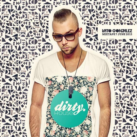 Vato Gonzalez - Dirty House Mixtape 7 [Free Download]
