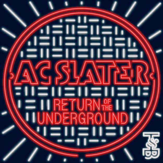 AC Slater - Return of the Underground EP