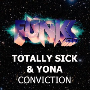 Conviction - Totally Sick & Yona