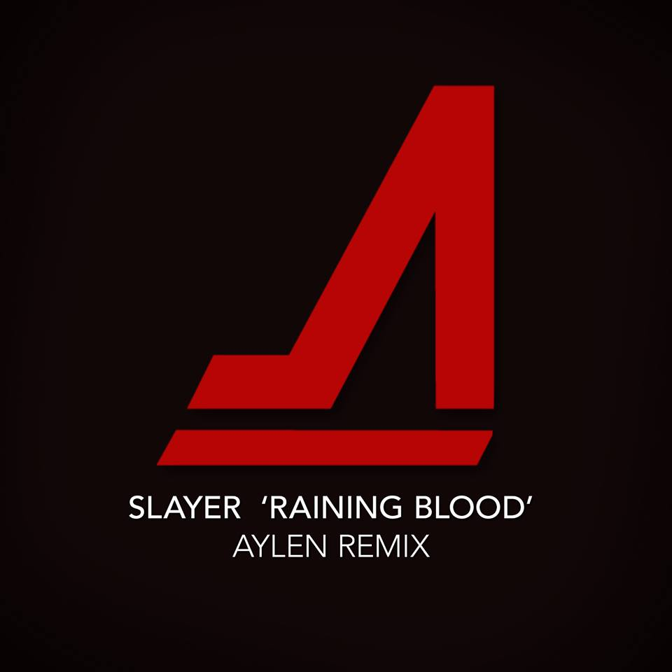 Slayer - Raining Blood (Aylen Remix) [Free Download]