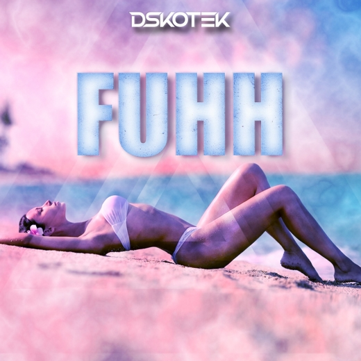 DSKOTEK - Fuhh (Original Mix)