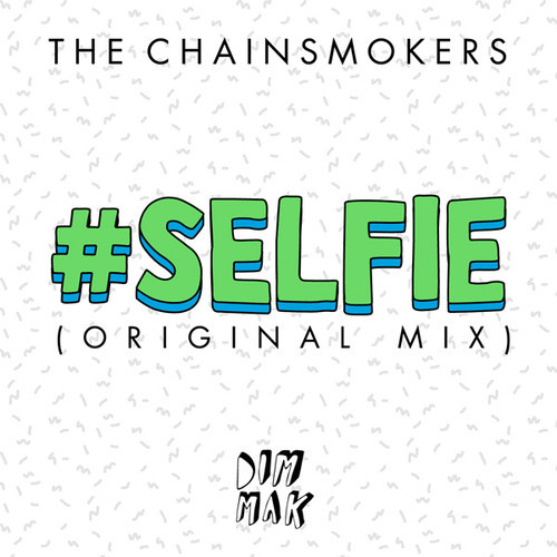 The Chainsmokers - #Selfie (Club Mix)