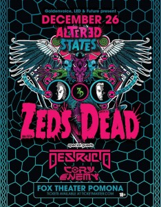 Zeds Dead + Destructo + Cory Enemy - December 26 (Fox Theater, Pomona)