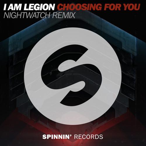 I Am Legion - Choosing For You (Nightwatch Remix)