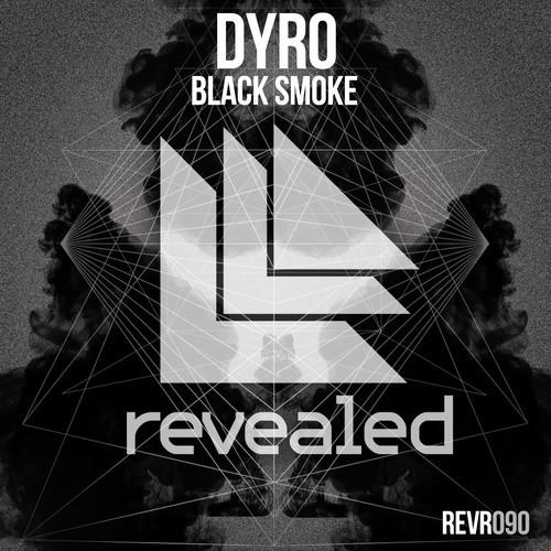 Dyro - Black Smoke (Original Mix)