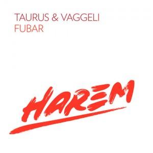 Taurus & Vaggeli – Fubar (Original Mix)