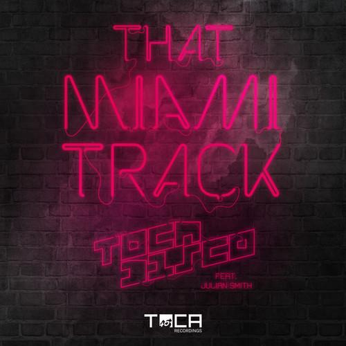 Tocadisco ft. Julian Smith - That Miami Track (2014 Version) [Download]