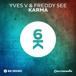Yves V & Freddy See - Karma (Original Mix)