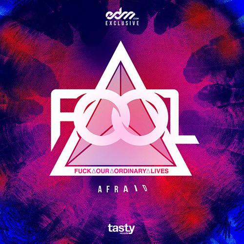 F.O.O.L. - Afraid (Original Mix) [Download]