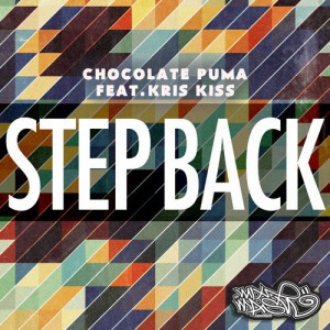Chocolate Puma ft. Kris Kiss - Step Back (Original Mix)