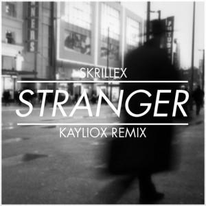 Skrillex - Stranger (Kayliox Remix) [Download]