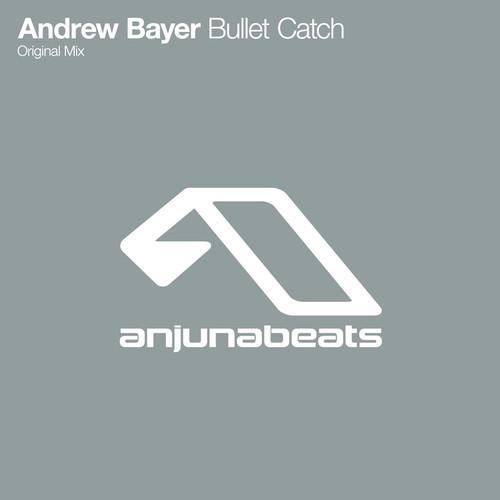 Andrew Bayer – Bullet Catch (Original Mix)