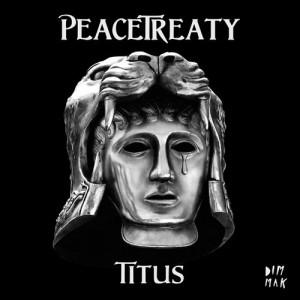 PeaceTreaty - Titus (Original Mix)