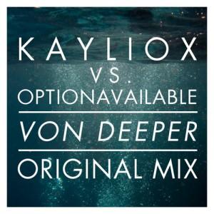 Kayliox vs. OptionAvailable - Von Deeper (Original Mix)