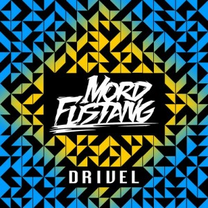 Mord Fustang - Drivel (Original Mix)