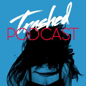 Tommy Trash - Trashed Episode 022 (Mix)