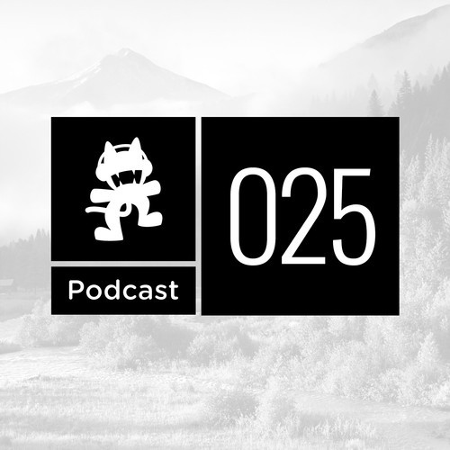 Monstercat Podcast Ep. 025 [Free Download]