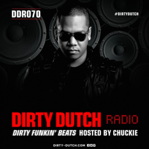 Dirty Dutch Radio 070 - Chuckie