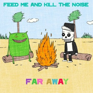 Feed Me & Kill The Noise - Far Away (Original Mix)