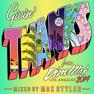 Givin' Thanks From Dim Mak 2014 - Mixed by Max Styler