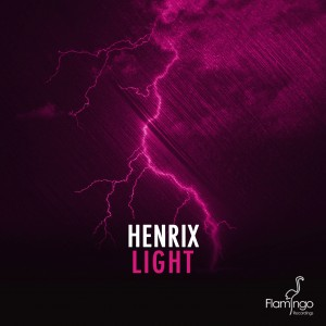 Henrix - Light (Original Mix) + Feel Alive (Original Mix) [Free Download]