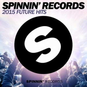 Spinnin' Records 2015 Future Hits