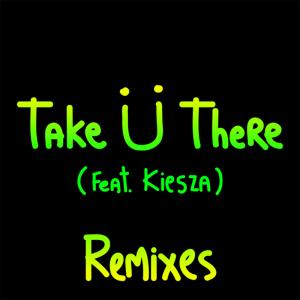 Jack U - Take U There ft. Kiesza (Remix EP)