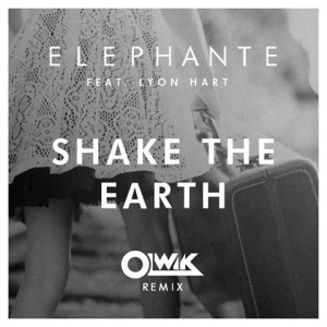 Elephante - Shake The Earth ft. Lyon Hart (OLWIK Remix) [Free Download]