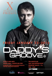 Daddy's Groove - January 23 (Ten Nightclub, Newport Beach)