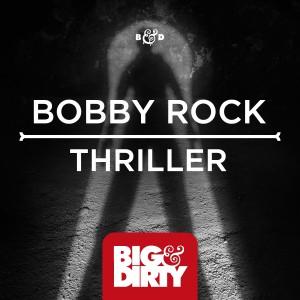 Bobby Rock - Thriller (Original Mix)