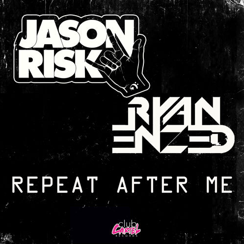 Jason Risk & Ryan Enzed - Repeat After Me (Original Mix) [Free Download]