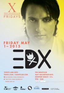 EDX - May 1 (Ten Nightclub, Newport Beach)