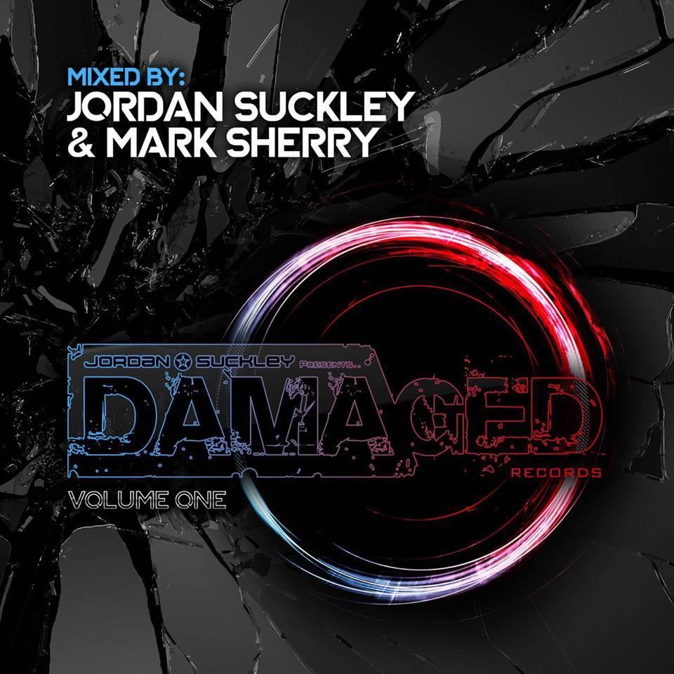 Jordan Suckley & Mark Sherry - Damaged Records (Volume One)