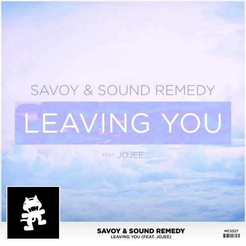 Savoy & Sound Remedy ft. Jojee - Leaving You (Original Mix)