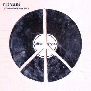 Flux Pavilion - International Anthem ft. Doctor (Original Mix)