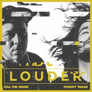 Kill the Noise & Tommy Trash - Louder ft. Rock City (Original Mix)