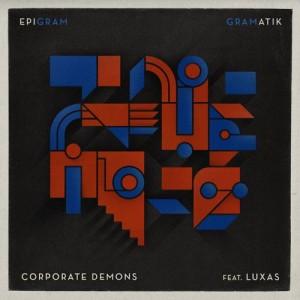 Gramatik - Corporate Demons ft. Luxas (Original Mix) [Free Download]