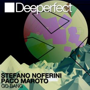 Stefano Noferini & Paco Maroto - Go Bang EP