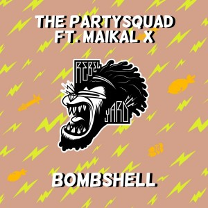 The Partysquad ft. Maikal X - Bombshell (Original Mix)